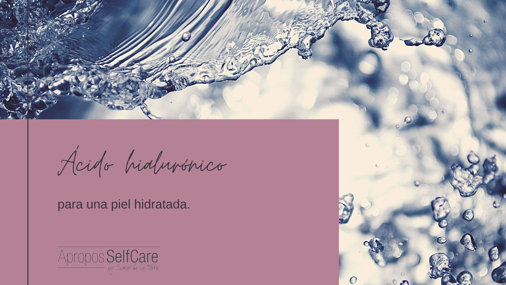Ácido hialurónico, para una piel hidratada